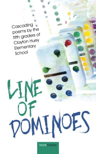 9781514150870: Line of Dominoes: Cascading Poems by the 5th Graders of Clayton Huey Elementary
