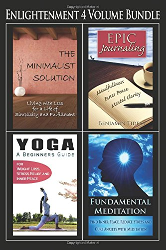 9781514151129: Enlightenment Boxset: Minimalism, Journaling, Yoga, and Meditation Basics for a Life of Health and Inner Peace (Simplicity, Happiness, Fulfillment and Enlightenment) (Volume 5)
