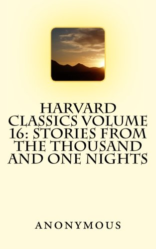 9781514151235: Harvard Classics Volume 16: Stories from The Thousand and One Nights