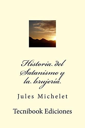 Historia del Satanismo y La Brujeria: Michelet, Jules