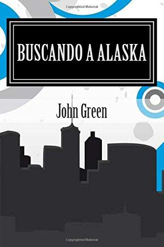 9781514153963: Buscando a Alaska: John Green (Spanish Edition)