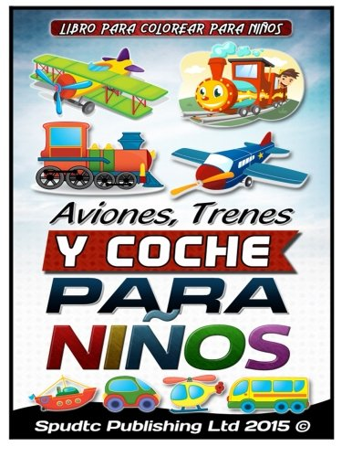 9781514155073: Aviones, Trenes Y Coche para niños: Libro para colorear para niños (Spanish Edition)