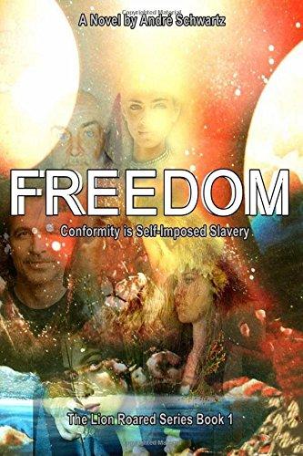 9781514156469: Freedom: Conformity is self-imposed slavery