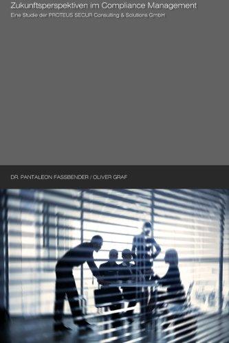 9781514158395: Zukunftsperspektiven im Compliance Management: Eine Studie der PROTEUS SECUR Consulting & Solutions GmbH (German Edition)