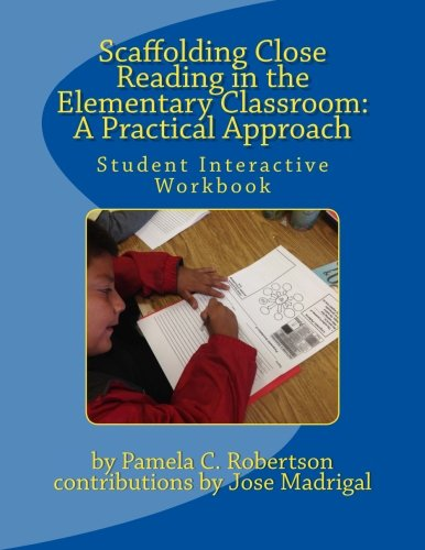 9781514159385: Scaffolding Close Reading in the Elementary Classroom: A Practical Approach: Student Interactive Workbook