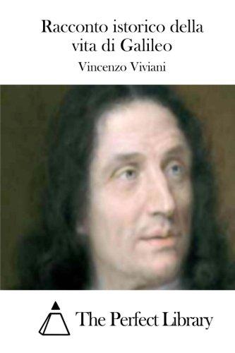 Racconto istorico della vita di Galileo Perfect: Vincenzo Viviani
