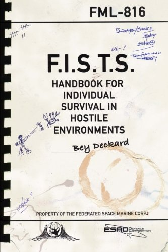 9781514160350: F.I.S.T.S. Handbook For Individual Survival in Hostile Environments: (Colour Edition)