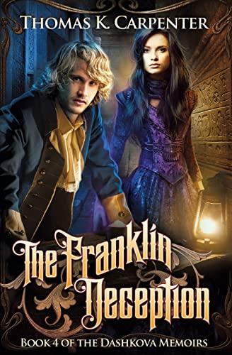 9781514161630: The Franklin Deception (The Dashkova Memoirs) (Volume 4)