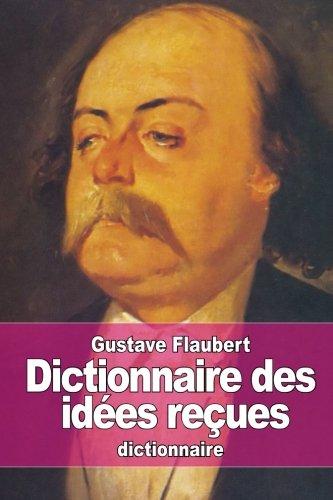 9781514161654: Dictionnaire des idées reçues (French Edition)