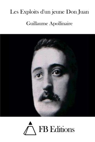 Les Exploits d'un jeune Don Juan (French: Apollinaire, Guillaume