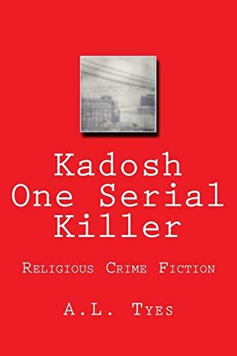 9781514164938: Kadosh One Serial Killer: Religious Crime Fiction (Volume 1)
