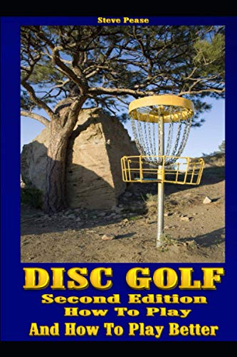 Disc Golf: How to play, and how to play better: Steve G Pease