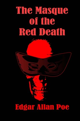 an examination of the book the masque of the red death by edgar allan poe Choose masque of the red death edgar allan poe coursework for university & review master's thesis paper homework for phd research proposals concerning masque.