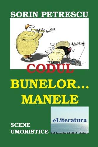 Codul Bunelor. Manele: Scene Umoristice (Paperback): Sorin Petrescu