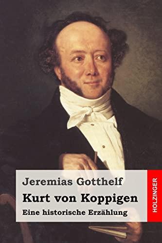 Kurt Von Koppigen: Eine Historische Erzahlung (Paperback): Jeremias Gotthelf