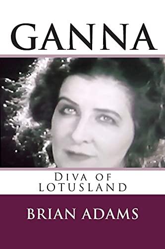 9781514169575: GANNA Diva of Lotusland