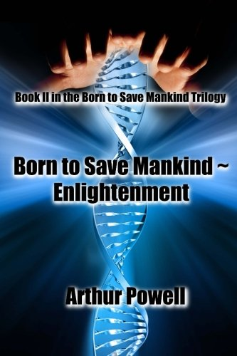 9781514170687: Born to Save Mankind ~ Enlightenment: Book II of the Born to Save Mankind trilogy (Volume 2)