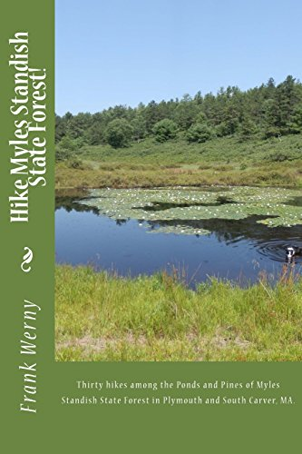 9781514171950: Hike Myles Standish State Forest!: Thirty hikes among the Pines and Ponds of Myles Standish State Forest in Plymouth and South Carver, MA