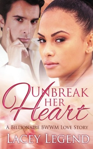 Unbreak Her Heart: Legend, Lacey