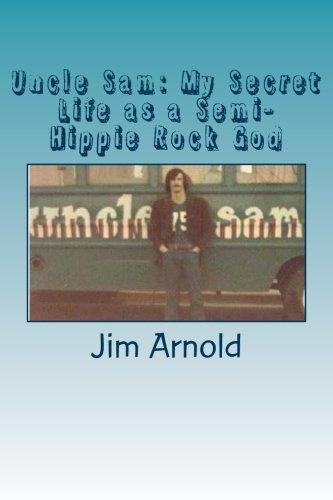 9781514172223: Uncle Sam: My Secret Life as a Semi-Hippie Rock God