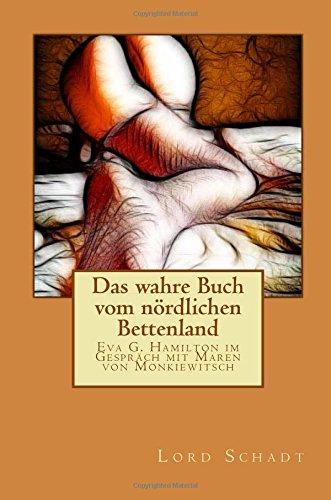 9781514173657: Das wahre Buch vom n�rdlichen Bettenland: Eva G. Hamilton im Gespr�ch mit Maren von Monkiewitsch