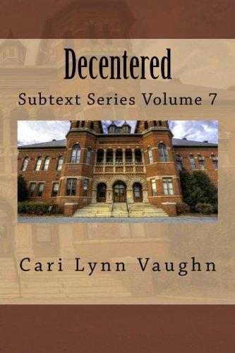 9781514173718: Decentered (Subtext Diary) (Volume 7)
