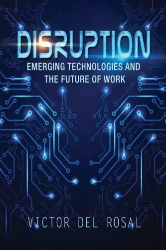 9781514173947: Disruption: Emerging Technologies and the Future of Work
