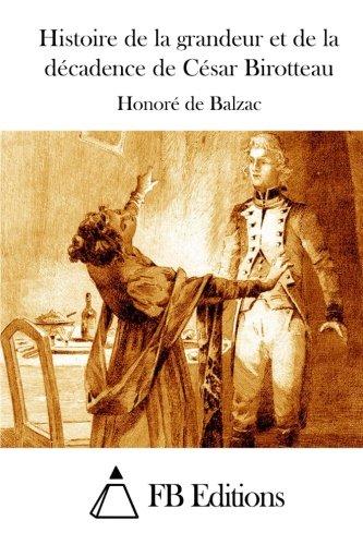 9781514174098: Histoire de la grandeur et de la décadence de César Birotteau (French Edition)