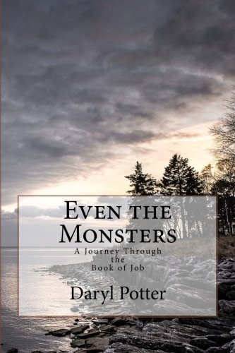 9781514174418: Even the Monsters: A Journey Through the Book of Job