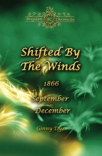 Shifted By The Winds (# 8 in the Bregdan Chronicles Historical Fiction Romance S (Volume 8): Ginny ...