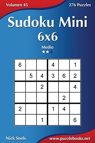 9781514176061: Sudoku Mini 6x6 - Medio - Volumen 45 - 276 Puzzles: Volume 45