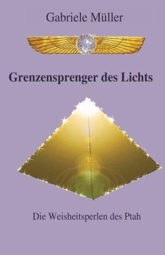 9781514176825: Grenzensprenger des Lichts: Die Weisheitsperlen des Ptah: Volume 5