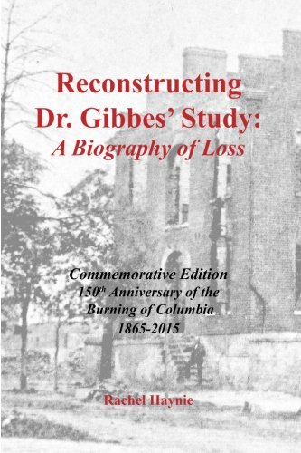 9781514177006: Reconstructing Dr. Gibbes' study: A biography of loss