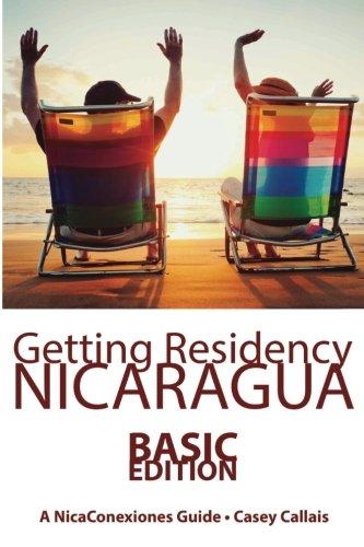 9781514177853: Getting Residency Nicaragua: Understanding Nicaragua's Residency Process in Plain English