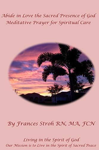 9781514178393: Abide in Love the Sacred Presence of God: Meditative Prayer for Spiritual Care