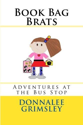 9781514178959: Book Bag Brats: Adventures at the Bus Stop (Volume 1)