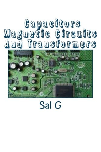 Capacitors Magnetic Circuits And Transformers: G, Mr Sal