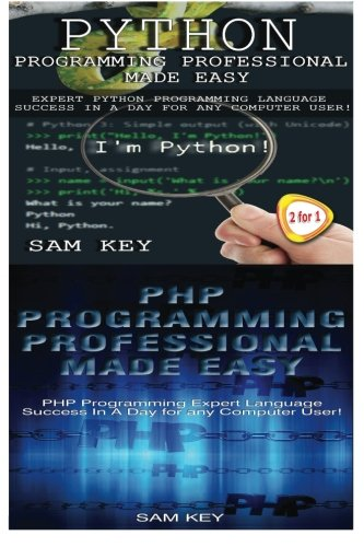 9781514179635: Python Programming Professional Made Easy & PHP Programming Professional Made Easy (Volume 51)
