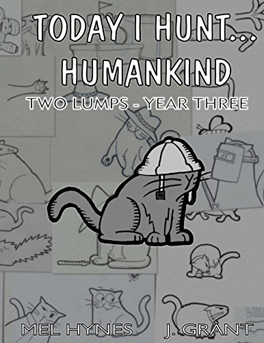 Today I Hunt Humankind: Two Lumps, Year 3 (Volume 3): Mel Hynes