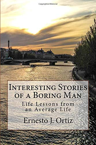 9781514182178: Interesting Stories of a Boring Man: Life Lessons from an Average Life