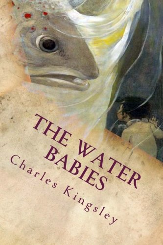 The Water Babies: Illustrated: Charles Kingsley