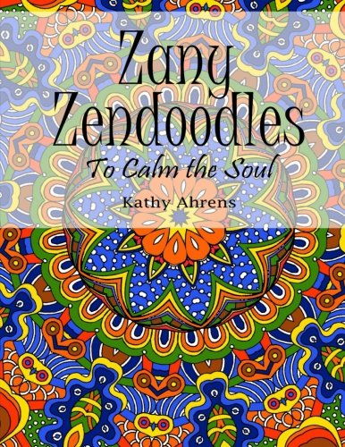 9781514183953: Zany Zendoodles Coloring Book: To Calm The Soul