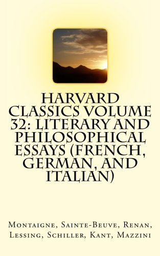 9781514184042: Harvard Classics Volume 32: Literary And Philosophical Essays (French, German, and Italian)