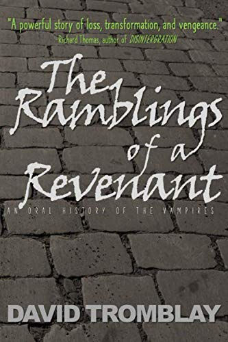 9781514184707: The Ramblings of a Revenant: (An Oral History of the Vampires)