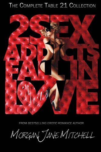 9781514184714: 2 Sex Addicts Fall In Love (Table 21)