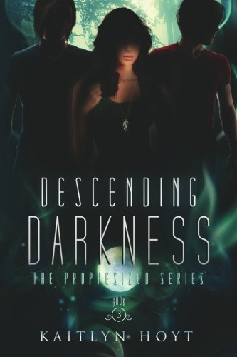 9781514184950: Descending Darkness (The Prophesized Series) (Volume 3)