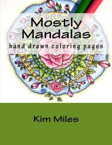 9781514185629: Mostly Mandalas: Hand Drawn Coloring Pages
