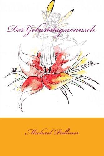 9781514186008: Der Geburtstagswunsch: Geburtstagswunsch, Geburtstag, Birthday, M�dchen,Wunsch, Traum, Feen, Freunde