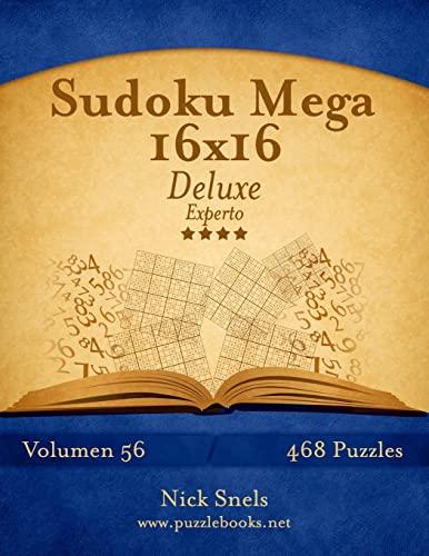 9781514186183: Sudoku Mega 16x16 Deluxe - Experto - Volumen 56 - 468 Puzzles (Volume 56) (Spanish Edition)