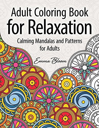 Adult Coloring Book for Relaxation: Calming Mandalas and Patterns for Adults (Adult Coloring Books)...